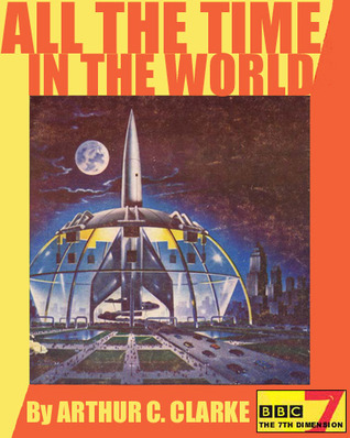All the Time in the World by Arthur C. Clarke
