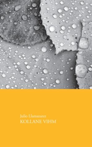 Kollane vihm by Julio Llamazares