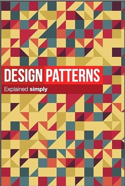 Design Patterns Explained Simply Pdf: Design Patterns Explained Simply by Alexander Shvets,Design