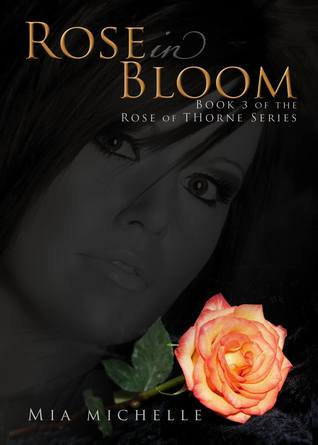 Rose in Bloom (Rose of Thorne, #3)
