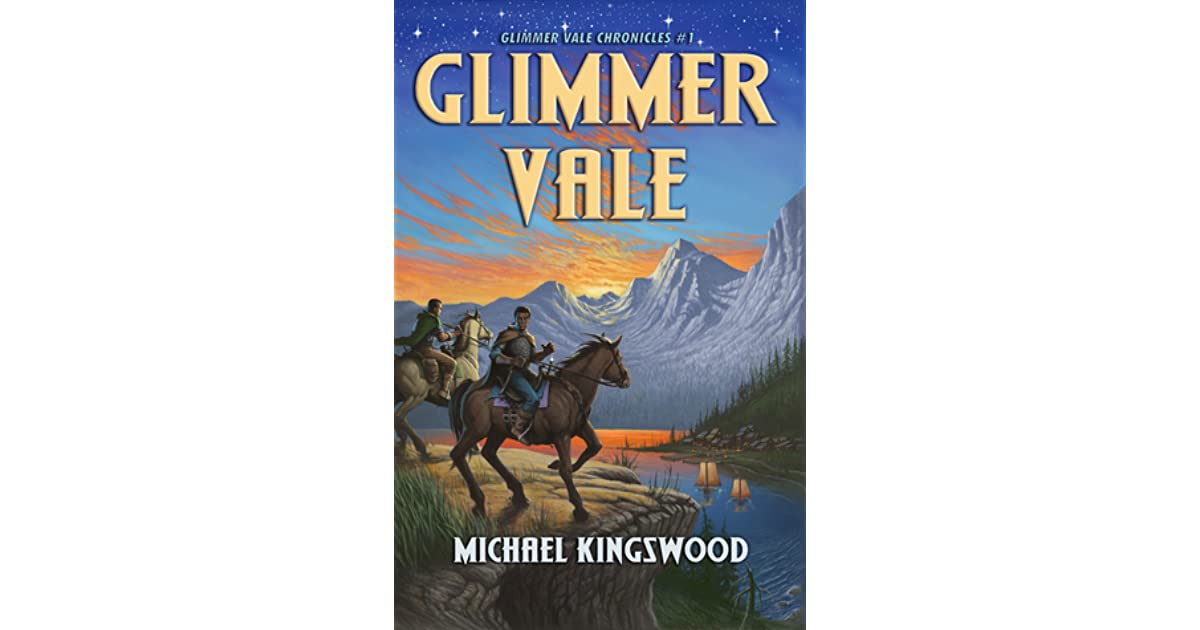 Glimmer Vale Glimmer Vale Chronicles 1 By Michael Kingswood