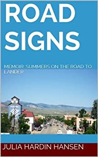 ROAD SIGNS: MEMOIR: SUMMERS ON THE ROAD TO LANDER