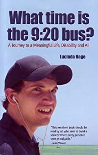 What Time Is the 9:20 Bus? A Journey to A Meaningful Life, Disability and All