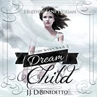 Dream Child (Dream, #3)