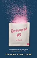 Sweetness #9: A Novel
