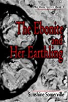 The Ebonite and Her Earthling