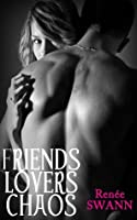 Friends Lovers Chaos (Lovers, #1)