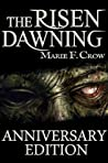 The Risen: Dawning: A Zombie Apocalypse Story of Survival (Book 1)