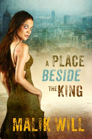 A Place Beside the King: (A Novelette) Part 1 (Redemption) Malik Will