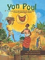 Yon Poul - Ki jan yon ti kòb yon moun te jwenn prete te rive fè anpil bagay chanje (Haitian Creole) (Creole Edition)