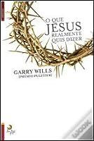 O Que Jesus Realmente Quis Dizer