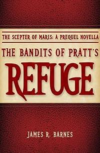 The Bandits of Pratt's Refuge (The Scepter of Maris: A Prequel Novella)
