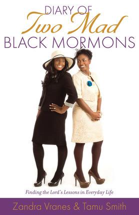 Diary of Two Mad Black Mormons by Zandra Vranes