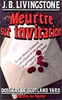Meurtre Sur Invitation (Les Dosiers Scotland Yard, #18)