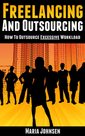Freelancing And Outsourcing-How to Outsource Excessive Workload