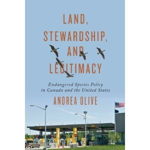 Land, Stewardship, and Legitimacy: Endangered Species Policy in Canada and the United States
