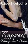 Trapped by a Dangerous Man (By a Dangerous Man, #1)