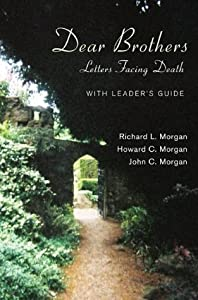 Dear Brothers, With Leader's Guide: Letters Facing Death