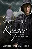 Rule Four and Five (My Brothers Keeper, #2)