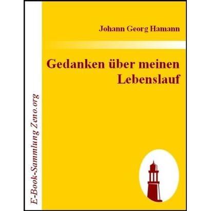 Gedanken Uber Meinen Lebenslauf By Johann Georg Hamann