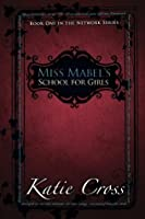Miss Mabel's School for Girls (The Network Series, #1)