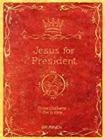 Jesus for President: Kompromisslose Experimente in Sachen Politik