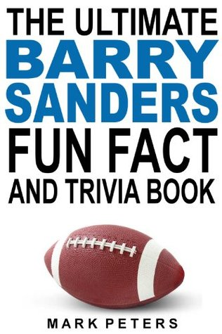 The Ultimate Barry Sanders Fun Fact And Trivia Book