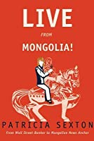 Mongolian Nights: From Wall Street Banker to Mongolian News Anchor