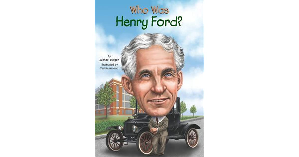 Who Was Henry Ford By Michael Burgan