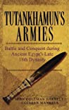 Tutankhamun's Armies: Battle and Conquest during Ancient Egypt's Late 18th Dynasty