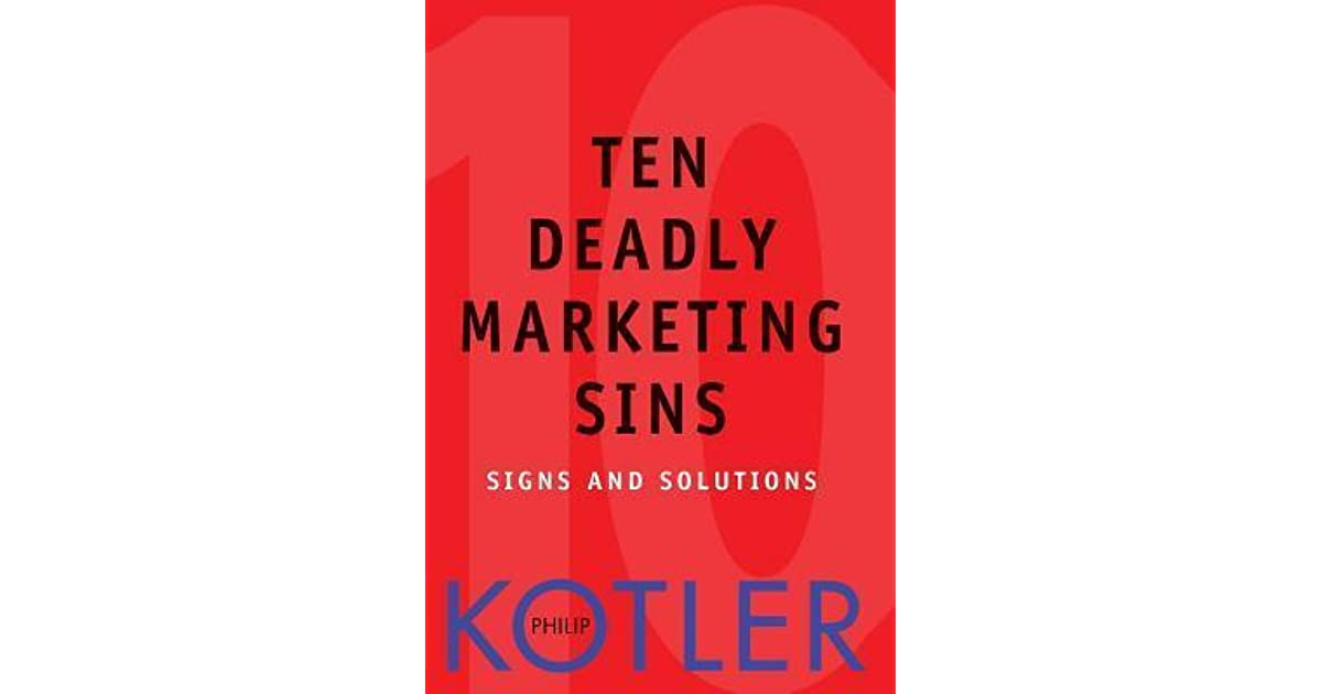 Ten deadly marketing sins signs and solutions by philip kotler fandeluxe Choice Image