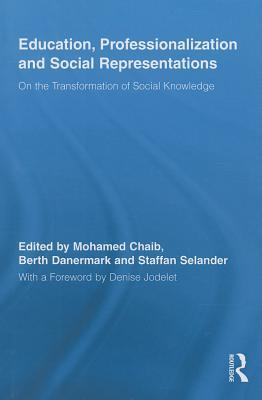 Education, Professionalization and Social Representations: On the Transformation of Social Knowledge
