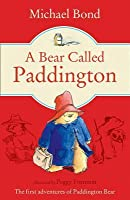 A Bear Called Paddington (Paddington Bear, #1)