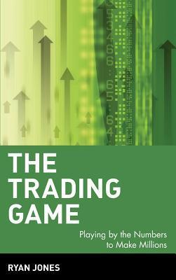 The-Trading-Game-Playing-by-the-Numbers-to-Make-Millions-