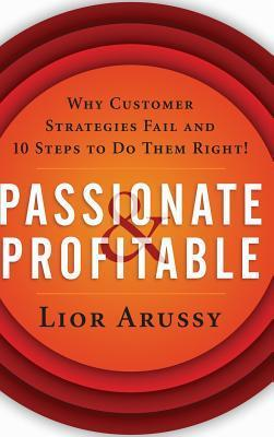 Passionate  Profitable Why Customers
