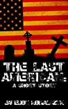 The Last American (A Short Story)