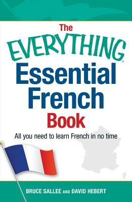 The Everything Essential French Book by Bruce Sallee