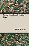 Popular Handbook Of Indian Birds by Hugh Whistler