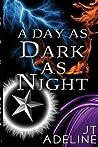 A Day As Dark As Night