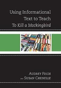 Using Informational Text to Teach: To Kill a Mockingbird