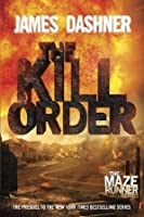 The Kill Order (Maze Runner, #4)
