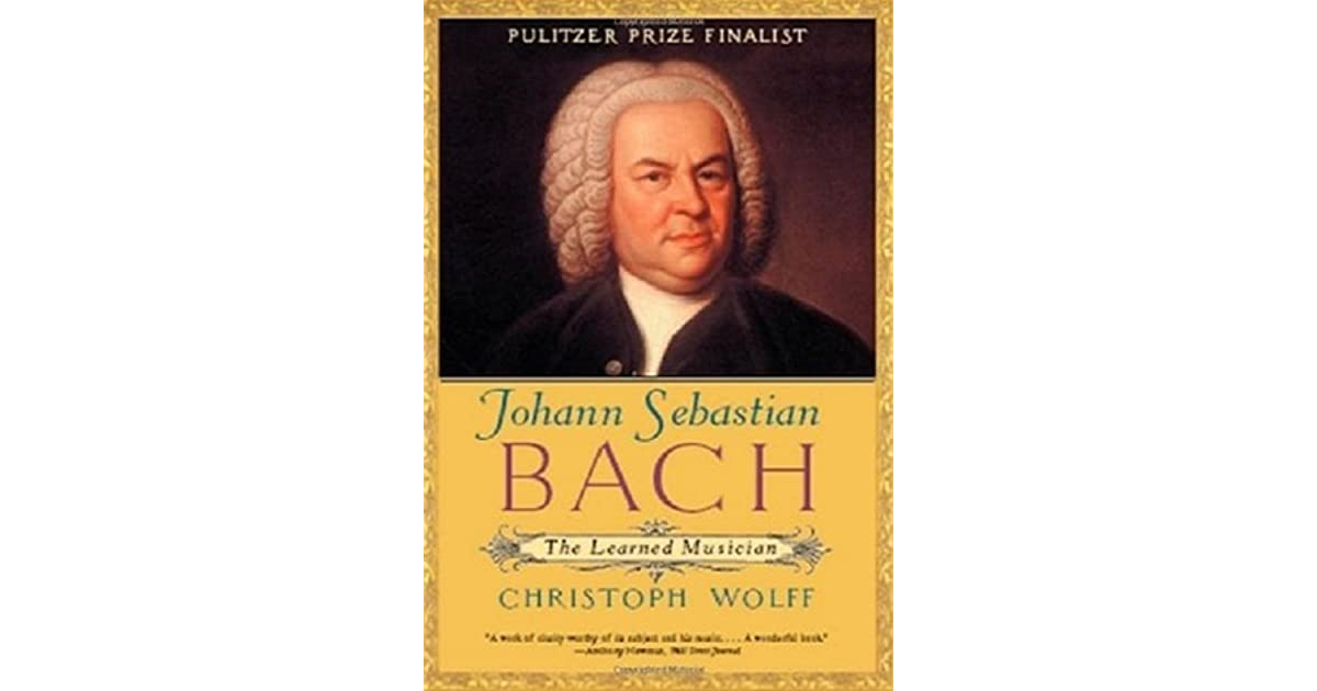 Johann sebastian bach the learned musician by christoph wolff fandeluxe Image collections