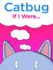 Catbug: If I Were