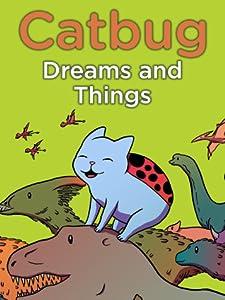 Catbug: Dreams and Things (Catbug eBooks)