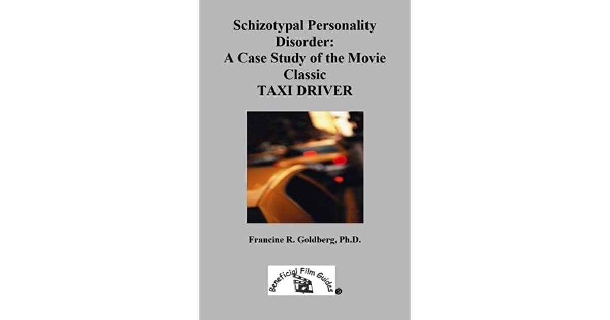 schizotypal personality disorder a case study of the movie classic taxi driver