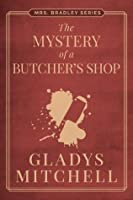 The Mystery of a Butcher's Shop (Mrs. Bradley)