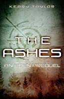 The Ashes (The Eden Trilogy #0.5)