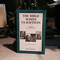 The Bible Makes Us Baptists, formerly In Editha's Days : A Tale of Religious Liberty