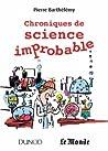 Chroniques de la science improbable by Pierre Barthélémy