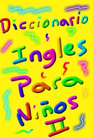 Diccionario Ingles para niños Leccion II.